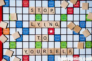 Stop-lying-to-yourself